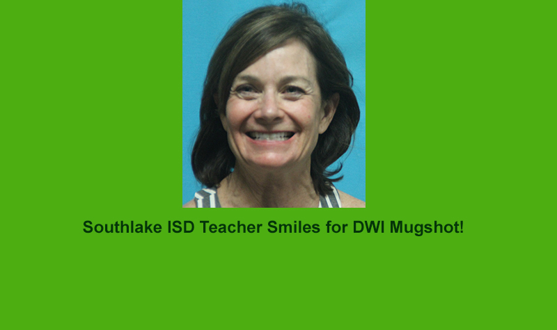 Southlake Teacher Arrested for DWI ..Report on Recent Arrests