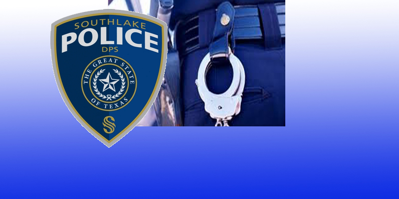 Recent Arrests in Southlake as Reported by the Southlake Police Department