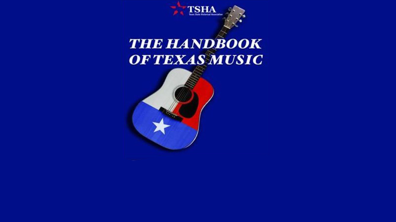 From The Texas Historical Association ...the Handbook of Texas Music Launched