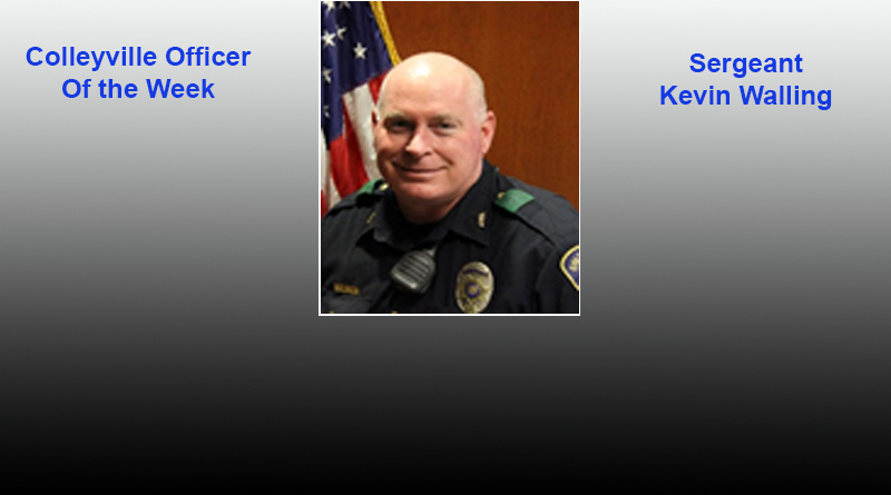 Police Officer of the Week..Kevin Walling... and Arrests as Reported by the Colleyville Police