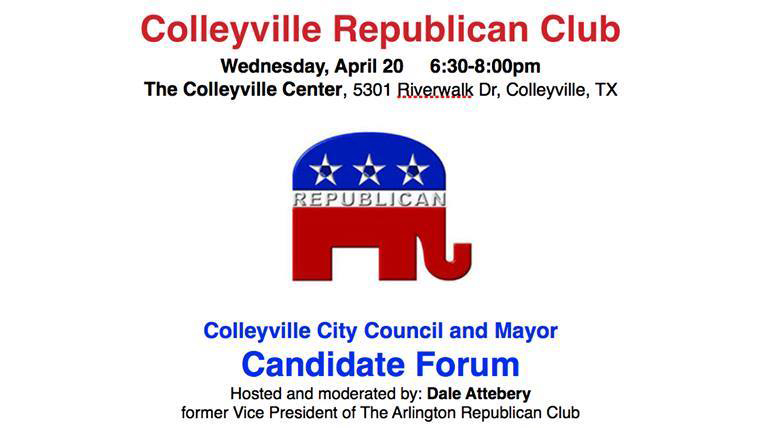 Colleyville GOP Sponsors Candidate Forum Wednesday April 20, 6:30 PM - 8:00 PM