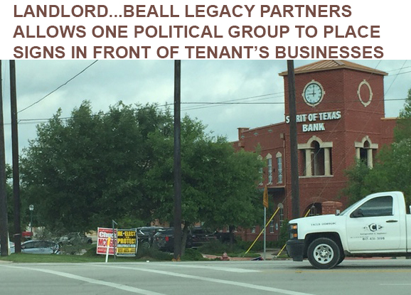 UPDATE: Apparently Landlord Agrees with Political Signs in Front of his Tenant's Business...Not decision of Spirit of Texas Bank