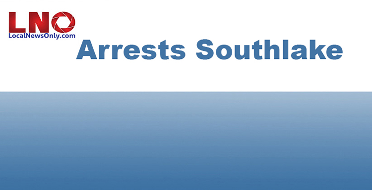 Southlake Arrests as Reported by Local Law Enforcement.
