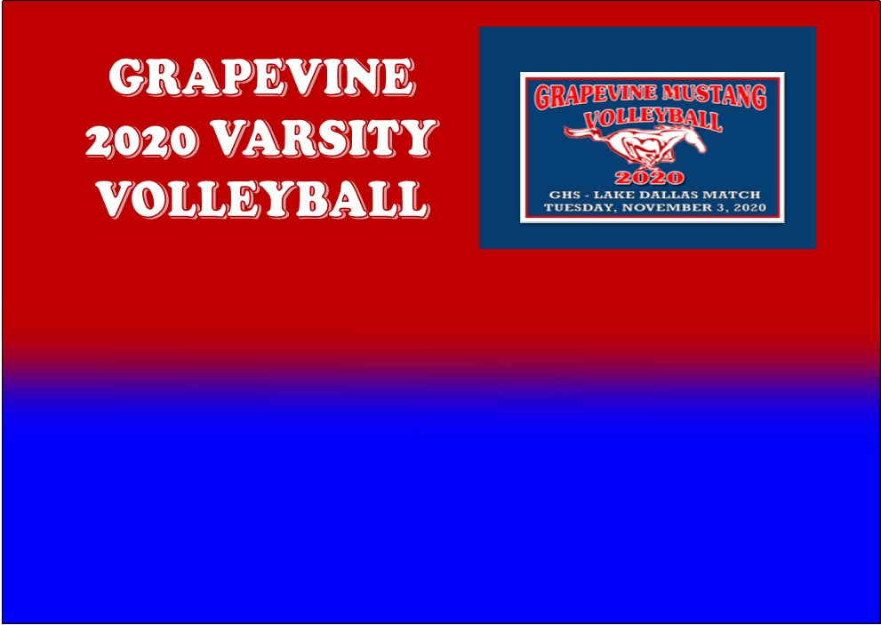 GCISD Volleyball:  Grapevine Lady Mustangs Lake Dallas Lady Falcons District Match  Cancelled
