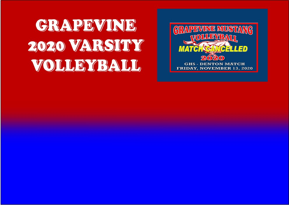 GCISD Volleyball: Grapevine Lady Mustangs   Volleyball Match Cancelled After Denton Lady Broncos Team Quarantined